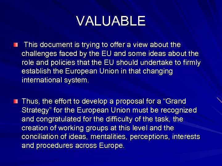 VALUABLE This document is trying to offer a view about the challenges faced by