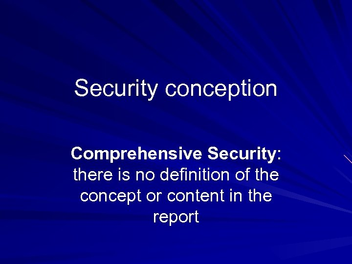 Security conception Comprehensive Security: there is no definition of the concept or content in