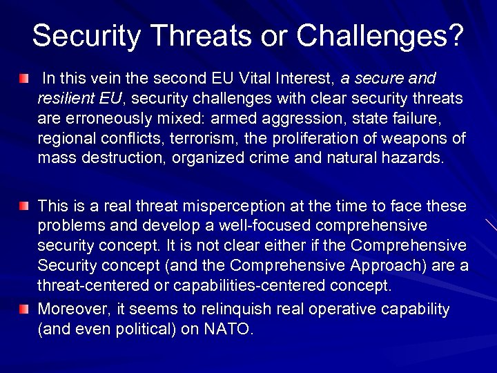 Security Threats or Challenges? In this vein the second EU Vital Interest, a secure