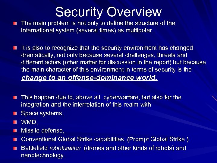 Security Overview The main problem is not only to define the structure of the