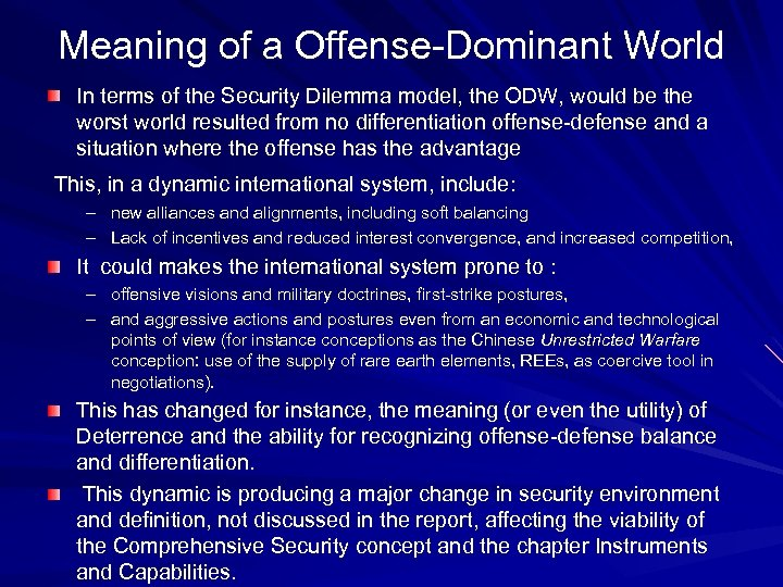 Meaning of a Offense-Dominant World In terms of the Security Dilemma model, the ODW,