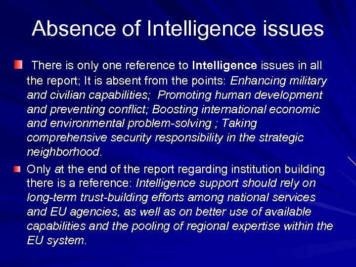 Absence of Intelligence issues There is only one reference to Intelligence issues in all