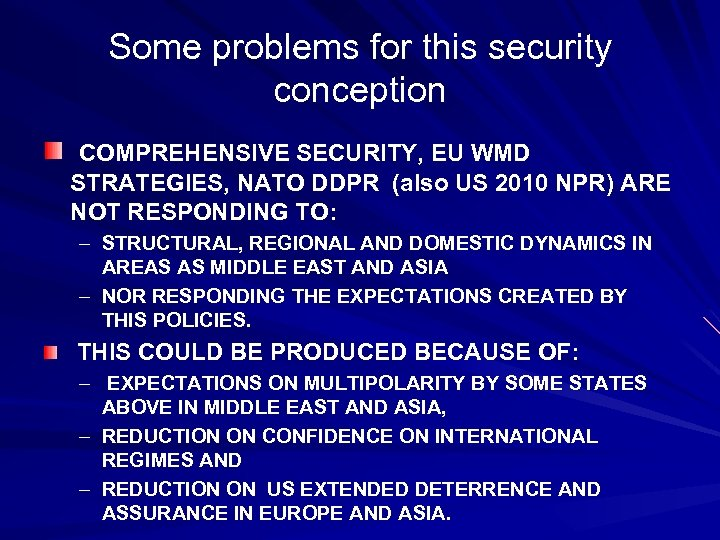 Some problems for this security conception COMPREHENSIVE SECURITY, EU WMD STRATEGIES, NATO DDPR (also