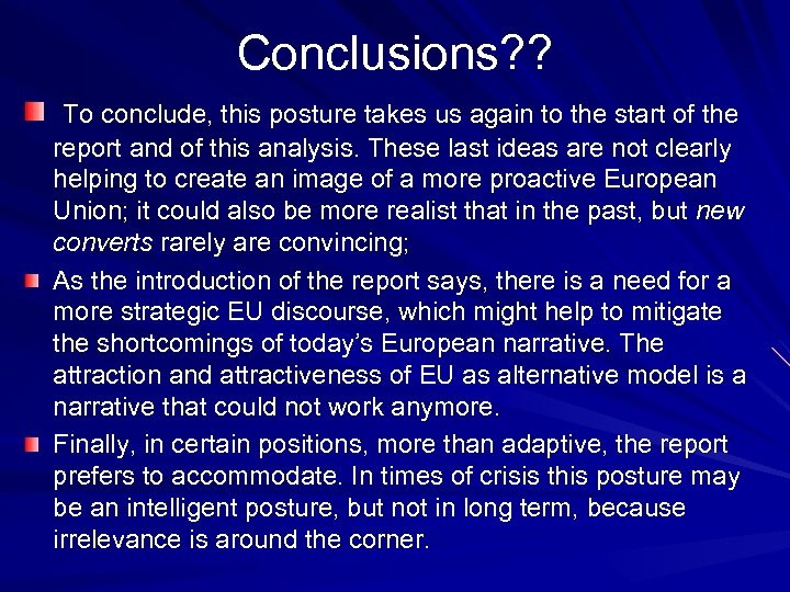 Conclusions? ? To conclude, this posture takes us again to the start of the