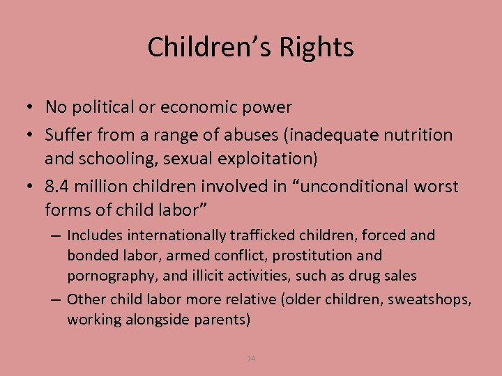 Children's Rights • No political or economic power • Suffer from a range of