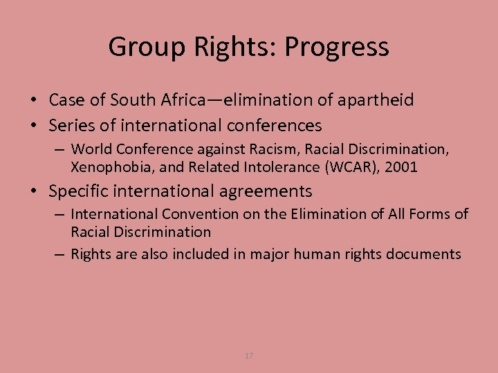 Group Rights: Progress • Case of South Africa—elimination of apartheid • Series of international