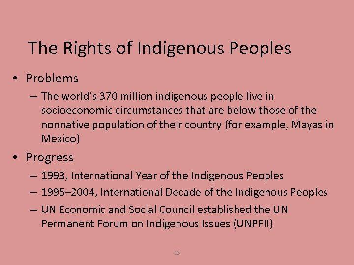 The Rights of Indigenous Peoples • Problems – The world's 370 million indigenous people
