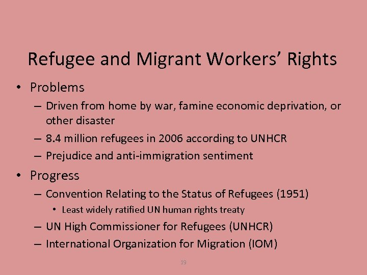 Refugee and Migrant Workers' Rights • Problems – Driven from home by war, famine