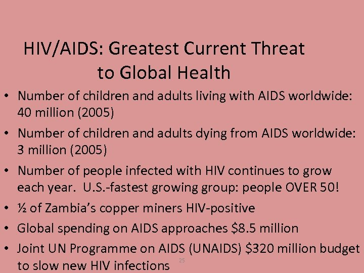 HIV/AIDS: Greatest Current Threat to Global Health • Number of children and adults living