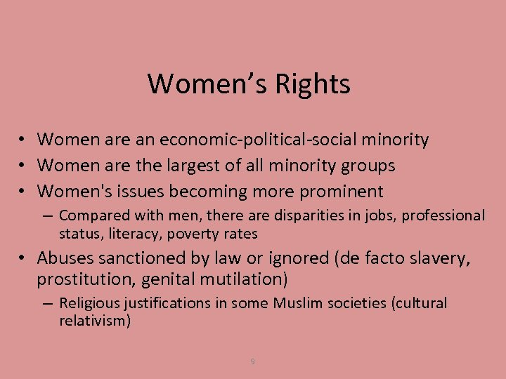 Women's Rights • Women are an economic-political-social minority • Women are the largest of