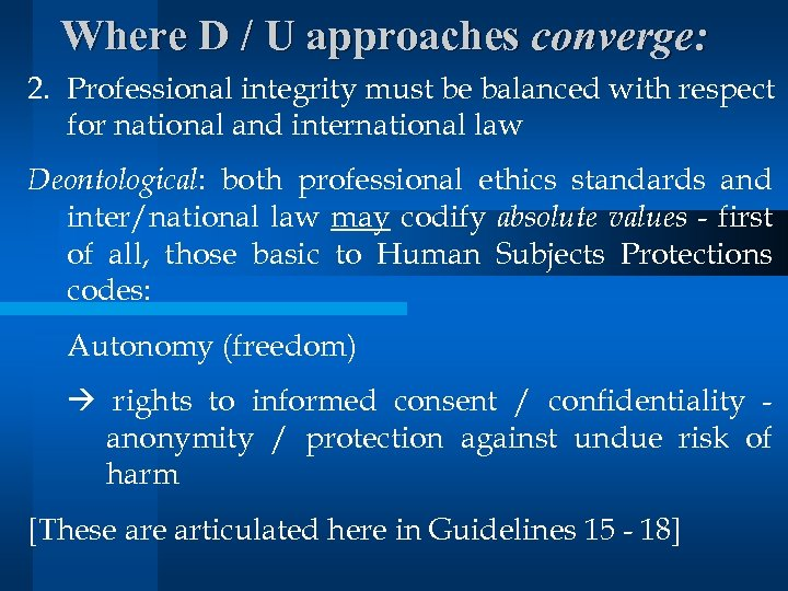 Where D / U approaches converge: 2. Professional integrity must be balanced with respect