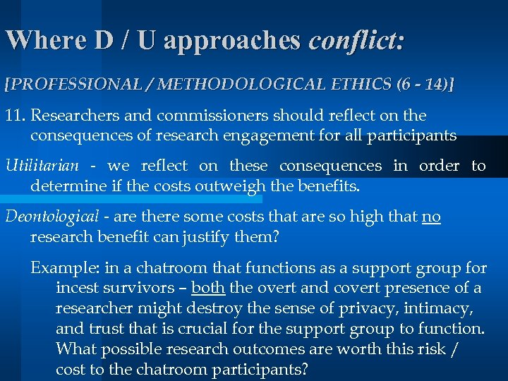 Where D / U approaches conflict: [PROFESSIONAL / METHODOLOGICAL ETHICS (6 - 14)] 11.