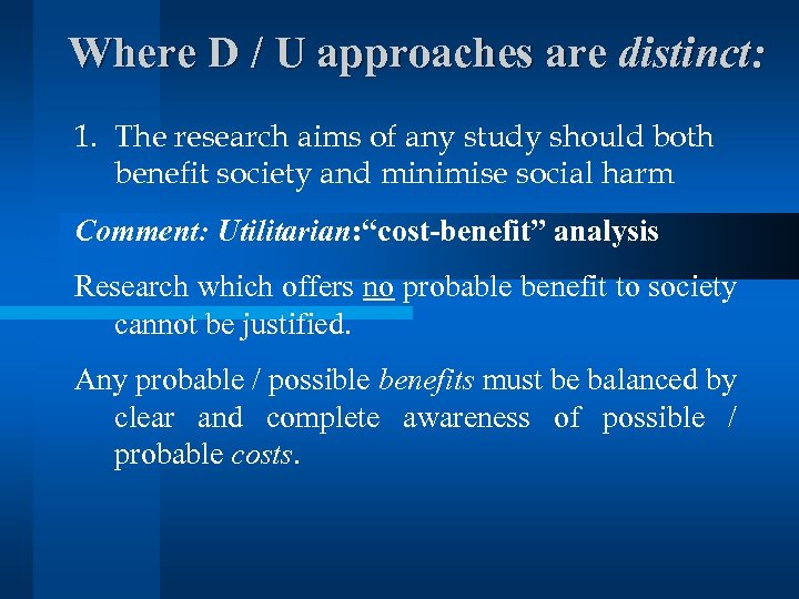 Where D / U approaches are distinct: 1. The research aims of any study