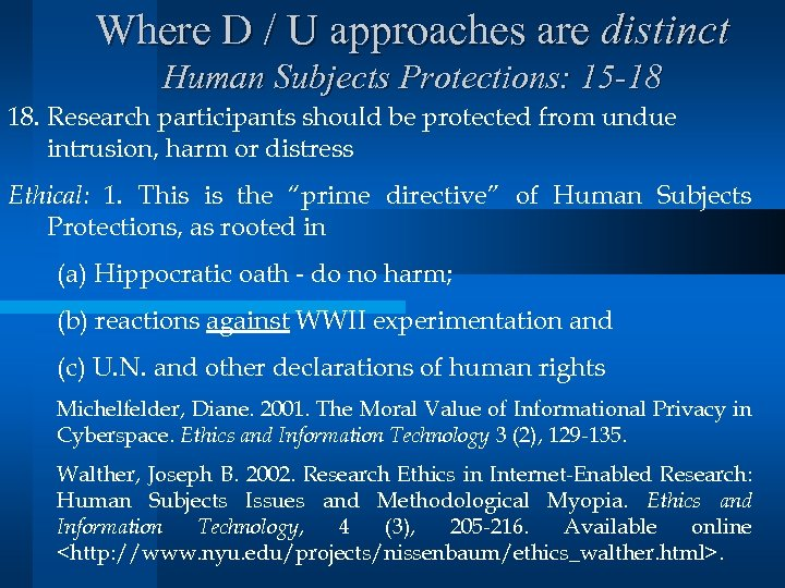 Where D / U approaches are distinct Human Subjects Protections: 15 -18 18. Research