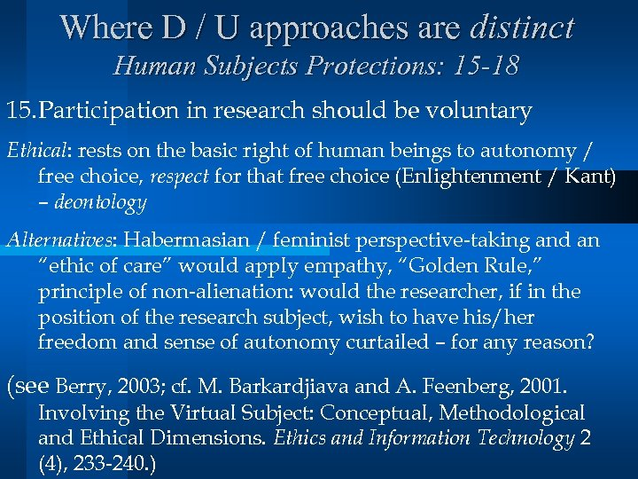 Where D / U approaches are distinct Human Subjects Protections: 15 -18 15. Participation