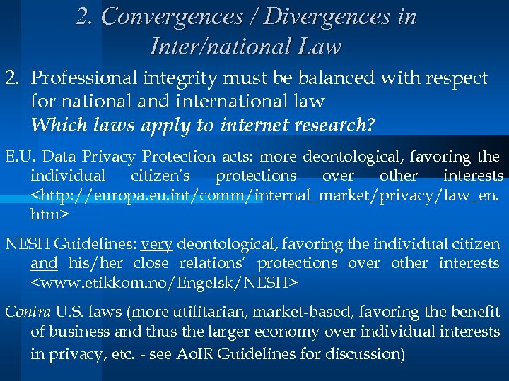 2. Convergences / Divergences in Inter/national Law 2. Professional integrity must be balanced with