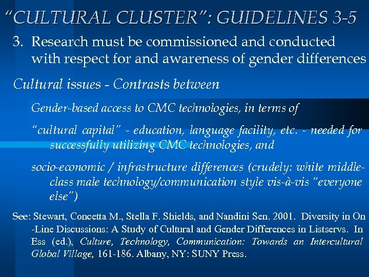 """""""CULTURAL CLUSTER"""": GUIDELINES 3 -5 3. Research must be commissioned and conducted with respect"""