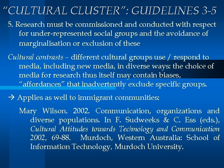 """""""CULTURAL CLUSTER"""": GUIDELINES 3 -5 5. Research must be commissioned and conducted with respect"""