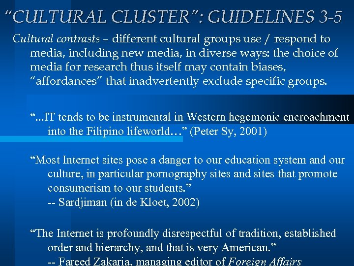 """""""CULTURAL CLUSTER"""": GUIDELINES 3 -5 Cultural contrasts – different cultural groups use / respond"""