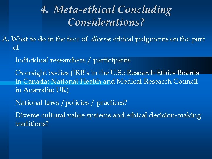 4. Meta-ethical Concluding Considerations? A. What to do in the face of diverse ethical