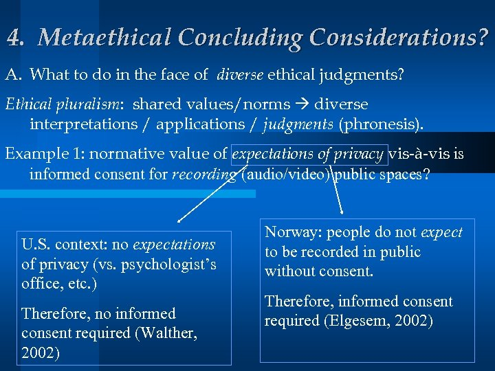 4. Metaethical Concluding Considerations? A. What to do in the face of diverse ethical