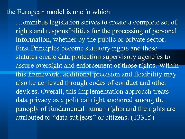 the European model is one in which …omnibus legislation strives to create a complete