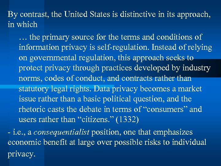 By contrast, the United States is distinctive in its approach, in which … the