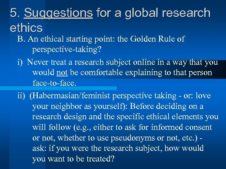 5. Suggestions for a global research ethics B. An ethical starting point: the Golden