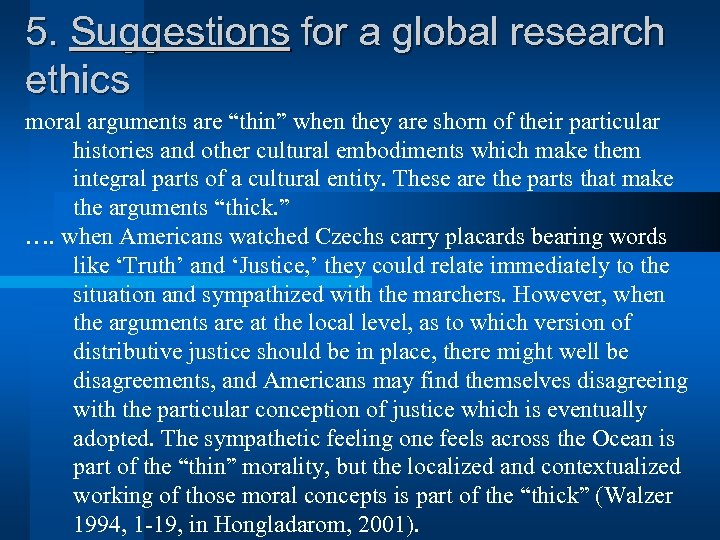 """5. Suggestions for a global research ethics moral arguments are """"thin"""" when they are"""