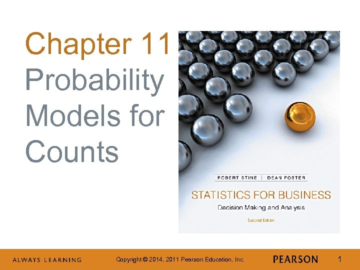 Chapter 11 Probability Models for Counts Copyright © 2014, 2011 Pearson Education, Inc. 1