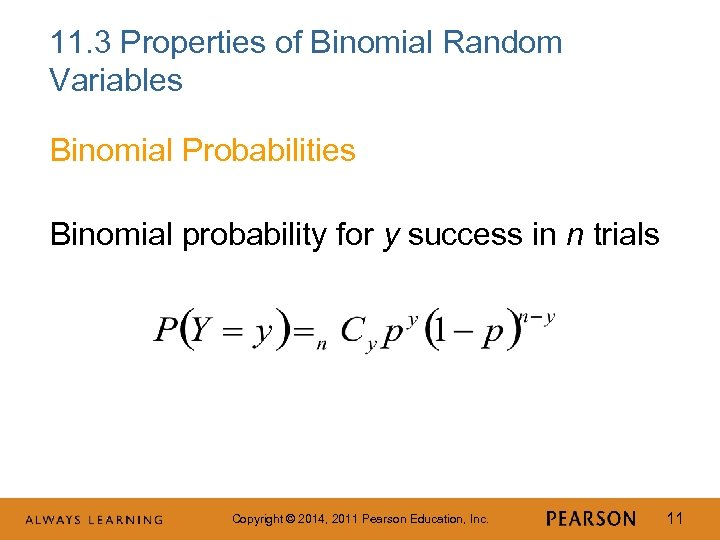 11. 3 Properties of Binomial Random Variables Binomial Probabilities Binomial probability for y success