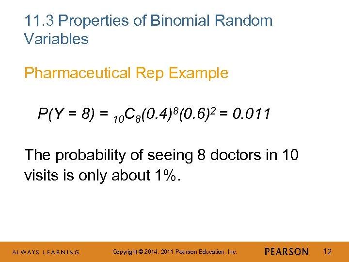11. 3 Properties of Binomial Random Variables Pharmaceutical Rep Example P(Y = 8) =