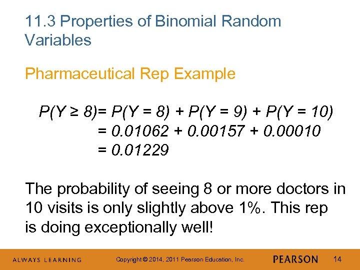 11. 3 Properties of Binomial Random Variables Pharmaceutical Rep Example P(Y ≥ 8)= P(Y