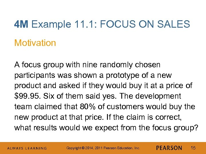 4 M Example 11. 1: FOCUS ON SALES Motivation A focus group with nine