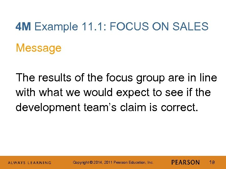 4 M Example 11. 1: FOCUS ON SALES Message The results of the focus