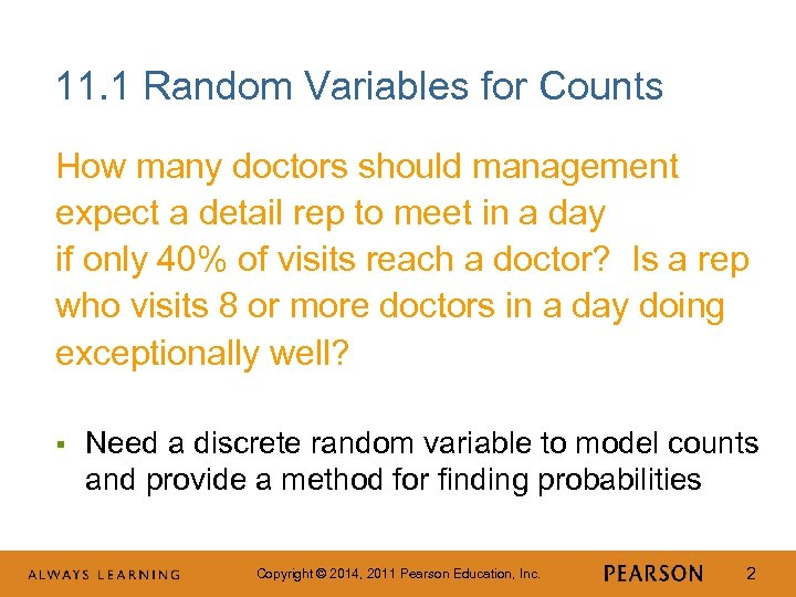 11. 1 Random Variables for Counts How many doctors should management expect a detail