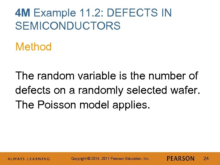 4 M Example 11. 2: DEFECTS IN SEMICONDUCTORS Method The random variable is the