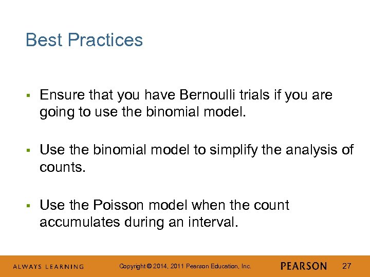 Best Practices § Ensure that you have Bernoulli trials if you are going to