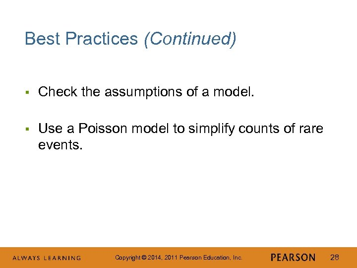 Best Practices (Continued) § Check the assumptions of a model. § Use a Poisson