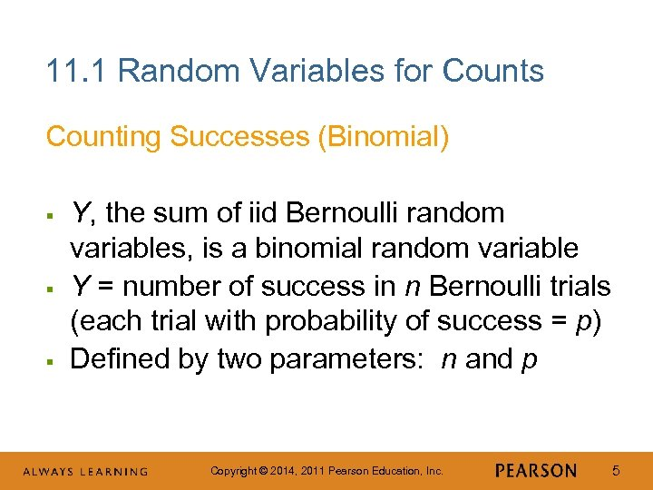 11. 1 Random Variables for Counts Counting Successes (Binomial) § § § Y, the