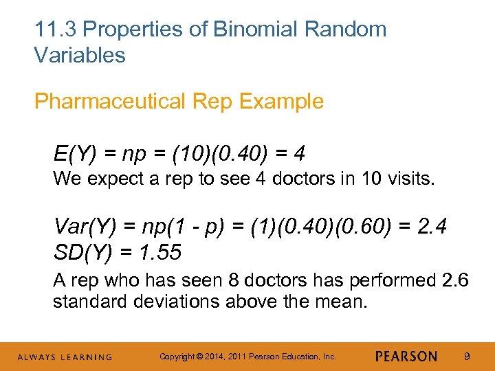 11. 3 Properties of Binomial Random Variables Pharmaceutical Rep Example E(Y) = np =