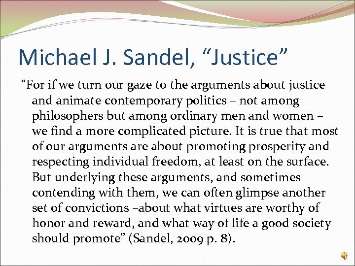 """Michael J. Sandel, """"Justice"""" """"For if we turn our gaze to the arguments about"""