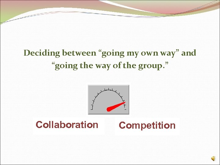 """Deciding between """"going my own way"""" and """"going the way of the group. """""""