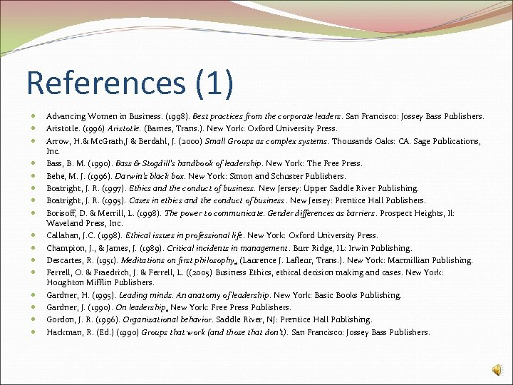 References (1) Advancing Women in Business. (1998). Best practices from the corporate leaders. San
