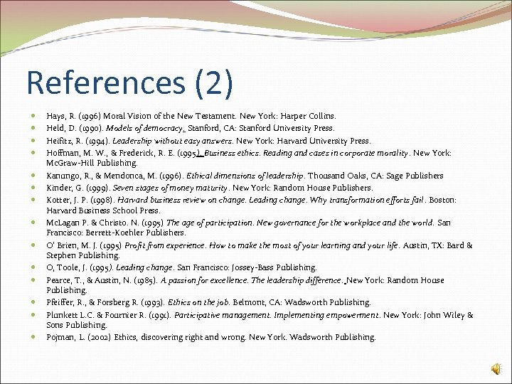 References (2) Hays, R. (1996) Moral Vision of the New Testament. New York: Harper