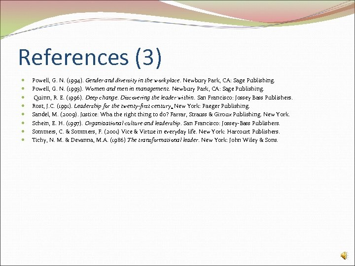 References (3) Powell, G. N. (1994). Gender and diversity in the workplace. Newbury Park,