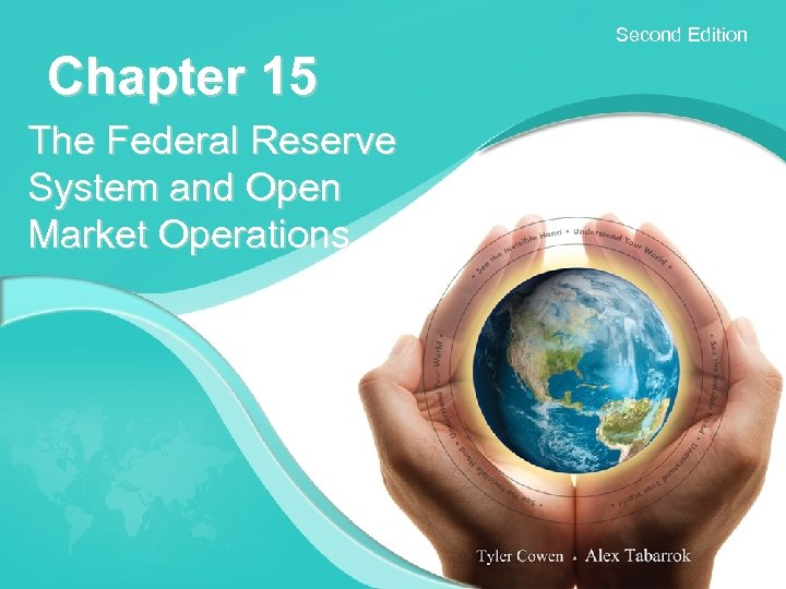 Second Edition Chapter 15 The Federal Reserve System and Open Market Operations