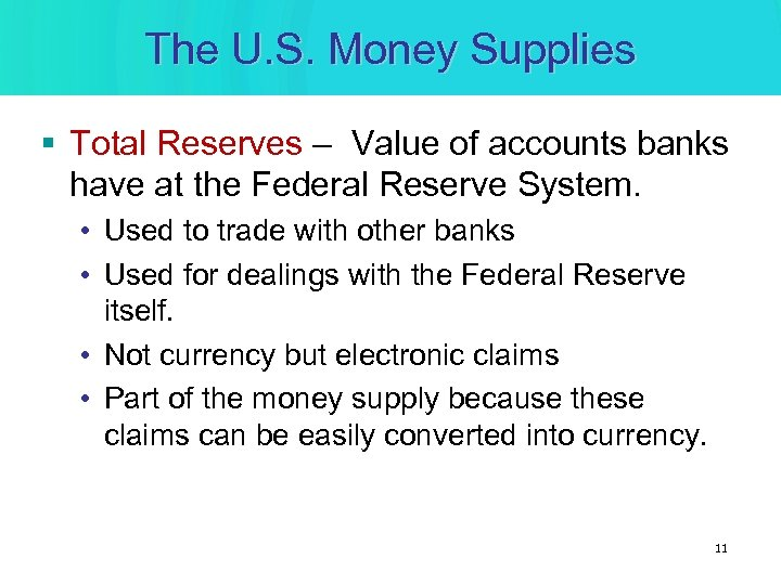 The U. S. Money Supplies § Total Reserves – Value of accounts banks have