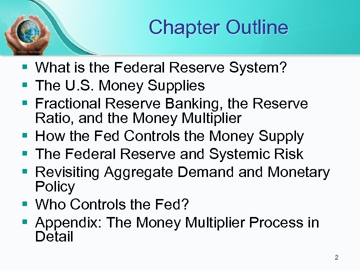 Chapter Outline § What is the Federal Reserve System? § The U. S. Money