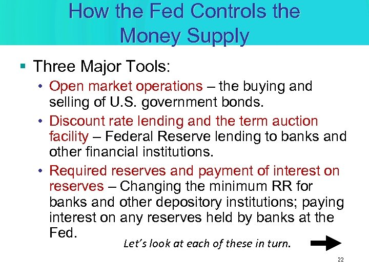 How the Fed Controls the Money Supply § Three Major Tools: • Open market